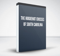 The Huguenot Crosses of South Carolina
