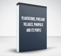 Plantations, Pineland Villages, Pinopolis and Its People